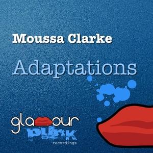 Adaptations   Moussa Clarke
