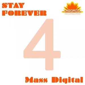 Stay Forever | Mass Digital