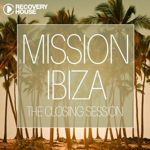 Mission Ibiza - The Closing Session | Nana K.