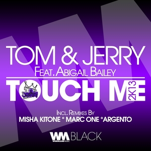 Touch Me 2k13   Tom & Jerry