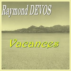 Vacances | Raymond Devos