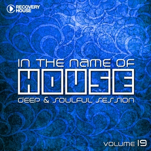 In The Name Of House, Vol. 19 | Andrew Exx