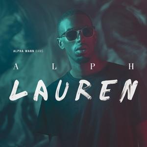 Alph Lauren | Alpha Wann