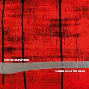 Minuit dans tes bras | Michel Cloup Duo