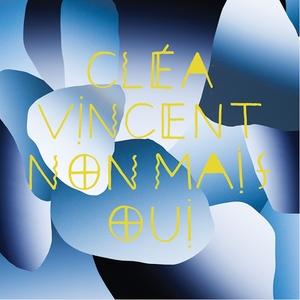 Non mais oui | Cléa Vincent