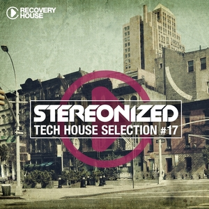 Stereonized - Tech House Selection, Vol. 17 | Zoo Brazil