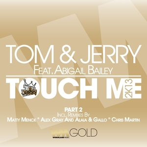 Touch Me 2k13, Pt. 2   Tom & Jerry