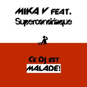 Ce DJ est malade | Mika V