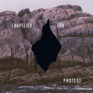Protest EP | Chapelier Fou