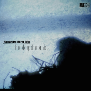 Holophonic | Alexandre Herer Trio