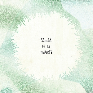 4 | Samba De La Muerte
