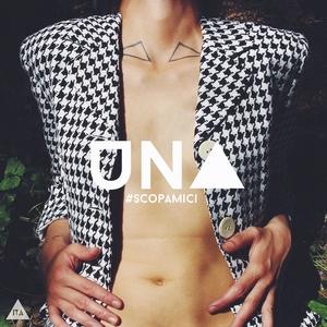 #Scopamici | UNA (Ita)