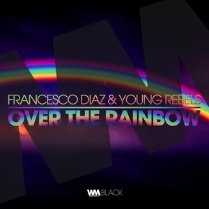 Over the Rainbow   Young Rebels