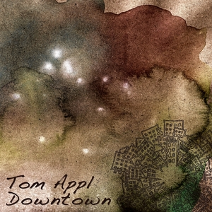 Downtown | Tom Appl