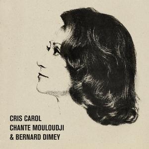 Cris Carol chante Mouloudji et Bernard Dimey | Cris Carol