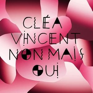 Non mais oui, vol. 2 | Cléa Vincent