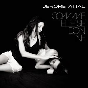 Comme elle se donne   Jérôme Attal