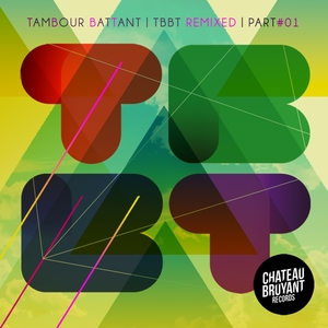 TBBT Remixed, Vol. 1 | Tambour Battant