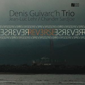 Reverse   Denis Guivarc'h Trio