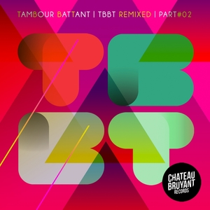 TBBT Remixed, Vol. 2 | Tambour Battant