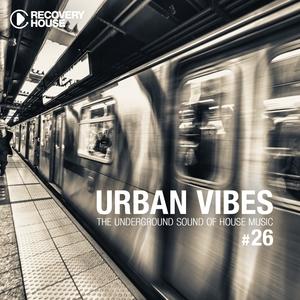 Urban Vibes - The Underground Sound Of House Music, Vol. 26 | Fisher & Fiebak