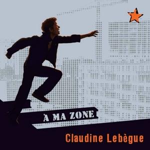 A ma zone | Claudine Lebègue