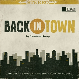 Back in Town | L'Entourloop