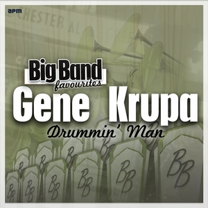 Drummin' Man - Big Band Favourites | Gene Krupa and His Orchestra