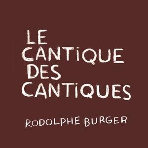 Le cantique des cantiques | Rodolphe Burger