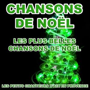 Les plus belles chansons de Noël   Les petits chanteurs d'Aix en Provence