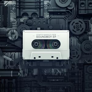 Soundboy EP | Scratch Bandits Crew