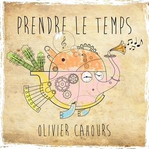 Prendre le temps | Olivier Cahours