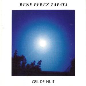 Oeil de nuit | René Perez Zapata
