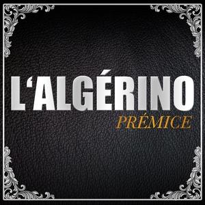 Prémice | L'Algerino