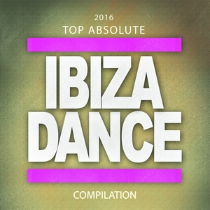2016 Top Absolute Ibiza Dance Compilation | DJ Son1c
