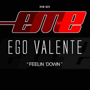Feelin' Down | Ego Valente