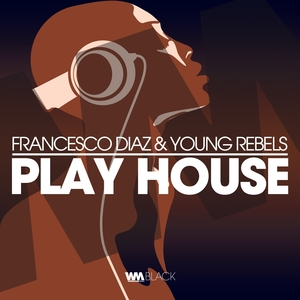 Play House   Young Rebels