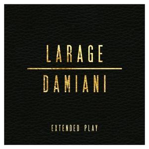 Larage & Damiani Extended Play | FAF LARAGE