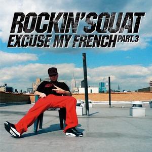 Excuse My French, Vol. 3 | Rockin' Squat