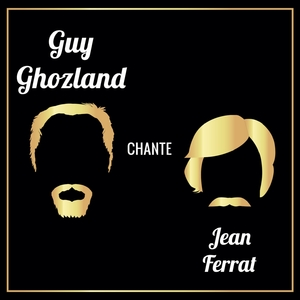 Guy Ghozland chante Jean Ferrat   Guy Ghozland