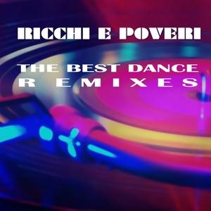 The Best Dance Remixes | Ricchi e Poveri