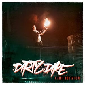 I Ain't Got a Clue | Dirty Dike