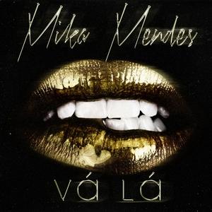 Vá Lá | Mika Mendes