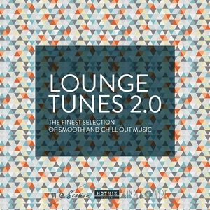 Lounge Tunes 2.0 (The Finest Selection of Smooth and Chill Out Music) [By Hotmix Radio]   Janko Nilovic