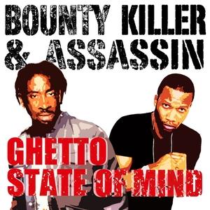 Ghetto State of Mind   Bounty Killer