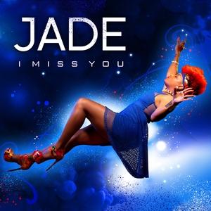I Miss You   Jade