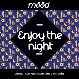 Mood: Enjoy the Night | Lyre le temps