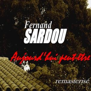 Aujourd'hui peut-être | Fernand Sardou
