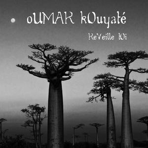 Réveille toi | Oumar Kouyaté
