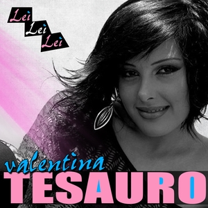 Lei lei lei | Valentina Tesauro